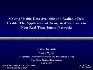 Daniel Getman Aaron Myers  Geographic Information Science and Technology Group