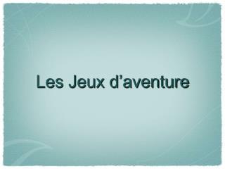 Les Jeux d'aventure
