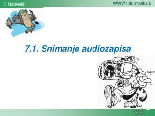 7.1. Snimanje audiozapisa