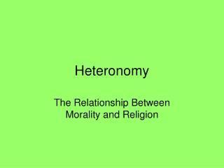 Heteronomy