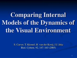 Comparing Internal Models of the Dynamics of the Visual Environment