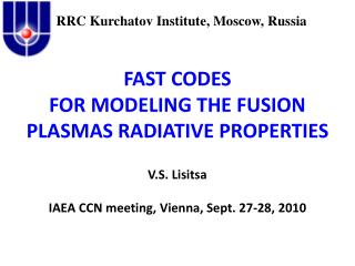 FAST CODES  FOR MODELING THE FUSION PLASMAS RADIATIVE PROPERTIES