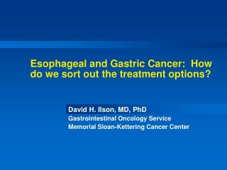 Esophageal and Gastric Cancer:  How do we sort out the treatment options?
