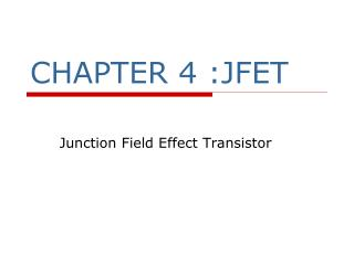 CHAPTER 4 :JFET