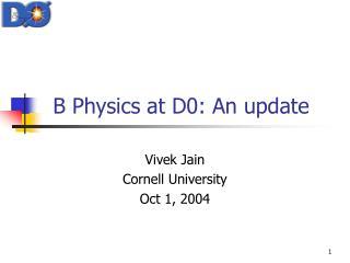B Physics at D0: An update