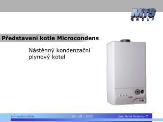 Představení kotle  Microcondens