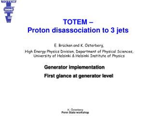 TOTEM –  Proton disassociation to 3 jets