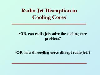 Radio Jet Disruption in Cooling Cores
