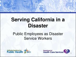 Serving California in a Disaster
