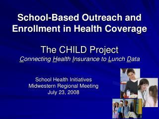 School Health Initiatives Midwestern Regional Meeting July 23, 2008