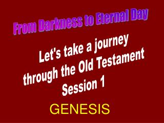 Let's take a journey through the Old Testament Session 1