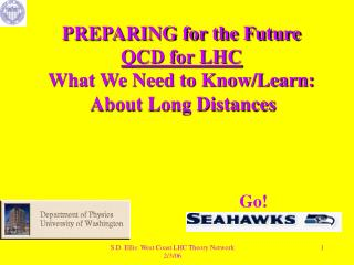 PREPARING for the Future QCD for LHC What We Need to Know/Learn:  About Long Distances