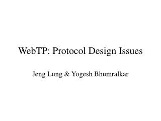 WebTP: Protocol Design Issues