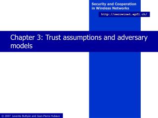 Chapter 3: Trust assumptions and adversary models