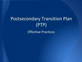 Postsecondary Transition Plan (PTP)