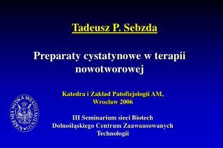 Tadeusz  P.  Sebzda