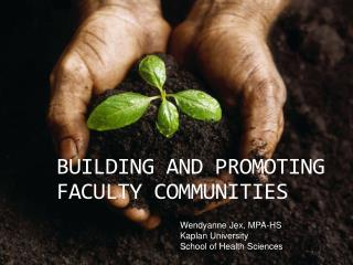 Building and PROMOTING FACULTY Communities