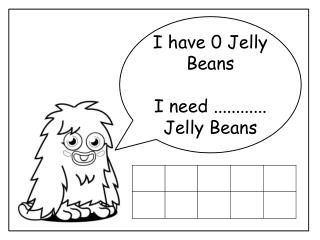 I have 0 Jelly Beans I need ............ Jelly Beans