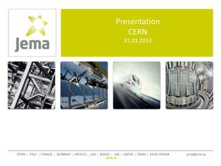 Presentation  CERN  31.01.2013