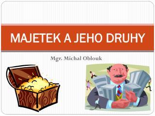 MAJETEK A JEHO DRUHY