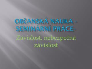 Občanská nauka - seminární práce-