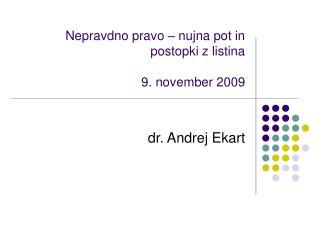 Nepravdno pravo – nujna pot in postopki z listina 9. november 2009