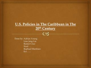 U.S. Policies in The Caribbean in The 20 th Century