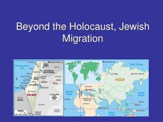 Beyond the Holocaust, Jewish Migration