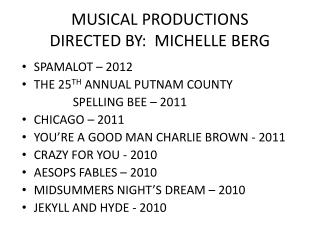 MUSICAL PRODUCTIONS DIRECTED BY:  MICHELLE BERG