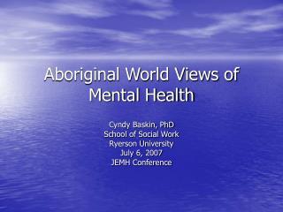 Aboriginal World Views of Mental Health