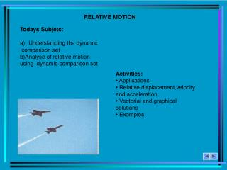 Todays Subjets : Understanding the dynamic comparison  set b) Analyse  of  relative motion