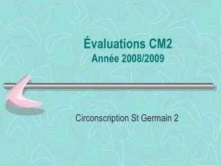Évaluations CM2 Année 2008/2009