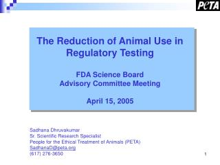 The Reduction of Animal Use in Regulatory Testing  FDA Science Board  Advisory Committee Meeting   April 15, 2005