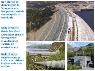 Den største av demningene til Storglomvann, Norges nest største vannmagasin til vannkraft.