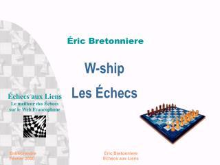 W-ship Les Échecs