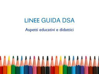 LINEE  GUIDA DSA