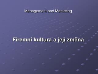 Management and Marketing Firemní kultura a její změna