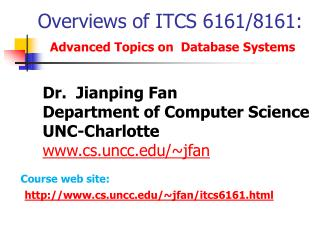 Overviews of ITCS 6161/8161:    Advanced Topics on  Database Systems