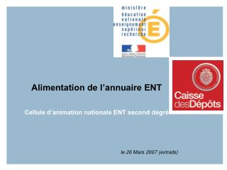 Alimentation de l'annuaire ENT   Cellule d'animation nationale ENT second degré
