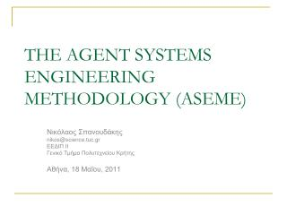 THE AGENT SYSTEMS ENGINEERING METHODOLOGY (ASEME)