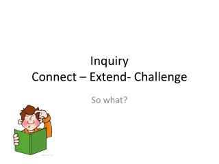 Inquiry Connect � Extend- Challenge