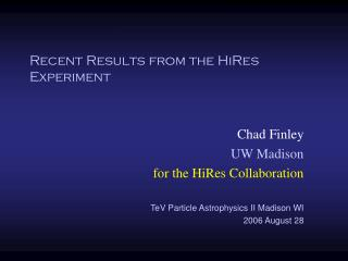 Recent Results from the HiRes Experiment