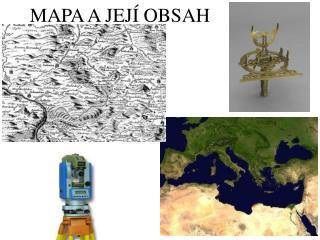 MAPA A JEJ� OBSAH