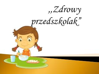 """,,Zdrowy przedszkolak"""""""