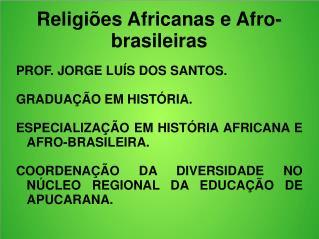 Religi�es Africanas e Afro-brasileiras
