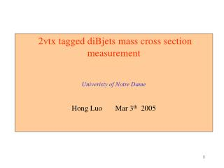 2vtx tagged diBjets mass cross section measurement Univeristy of Notre Dame