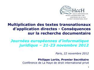 Paris, 22 novembre 2012 Philippe Lortie, Premier Secr�taire