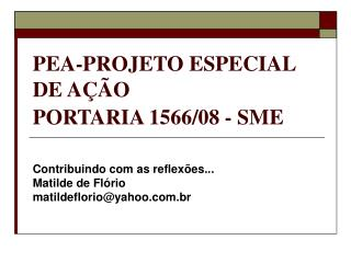 PEA-PROJETO ESPECIAL DE A��O PORTARIA 1566/08 - SME