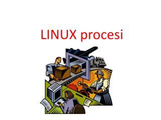 LINUX procesi