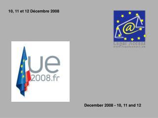 10, 11 et 12 Décembre 2008